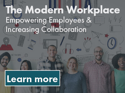 The modern workplace- learn more