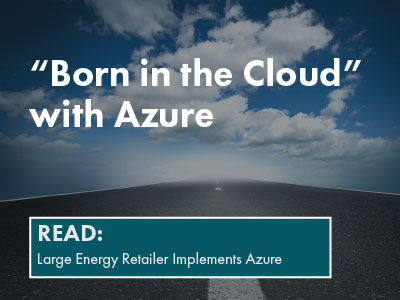 large energy retailer implements Azure- read
