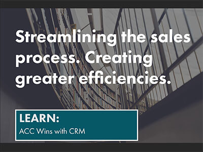 Learn more about Streamlining the sales process. ACC wins with CRM.