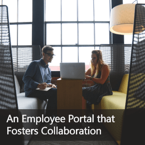 An Employee Portal that Fosters Collaboration