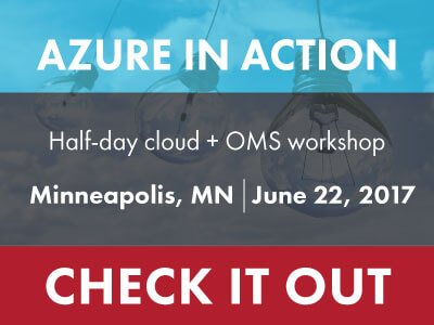 Register for our Cloud Workshop: Azure in Action - Minneapolis on June 22, 2017