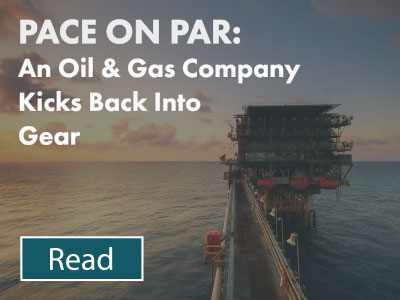 Pace on Par: An Oil & Gas Company Kicks Back Into Gear Case Study