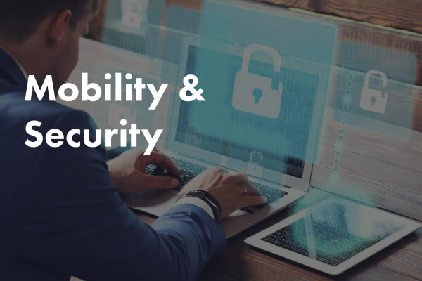 Learn more about Mobility and Security
