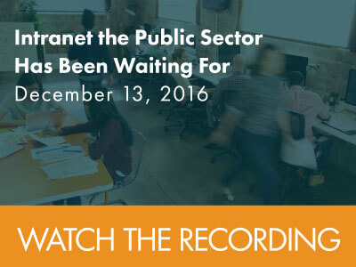 Watch the Webinar entitled Intranet the Public Sector Has been waiting for