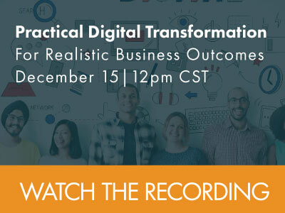 Watch the Webinar, Practical Digital Transformation