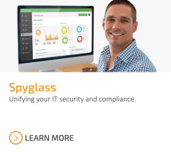 Unifying your IT security and compliance. Learn more about Spyglass.