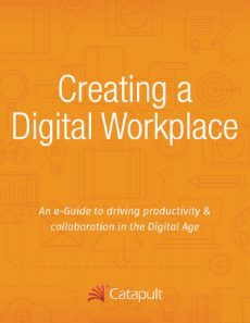 Creating A Digital Workplace | An e-Guide to driving productivity & collaboration in the Digital Age