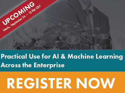 Practical Use for AI & Machine Learning Across the Enterpise