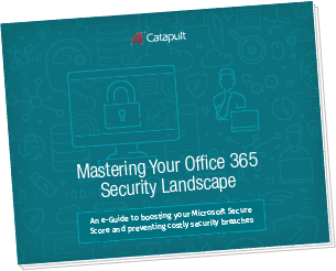 Mastering Your Office 365 Security Landscape eGuide